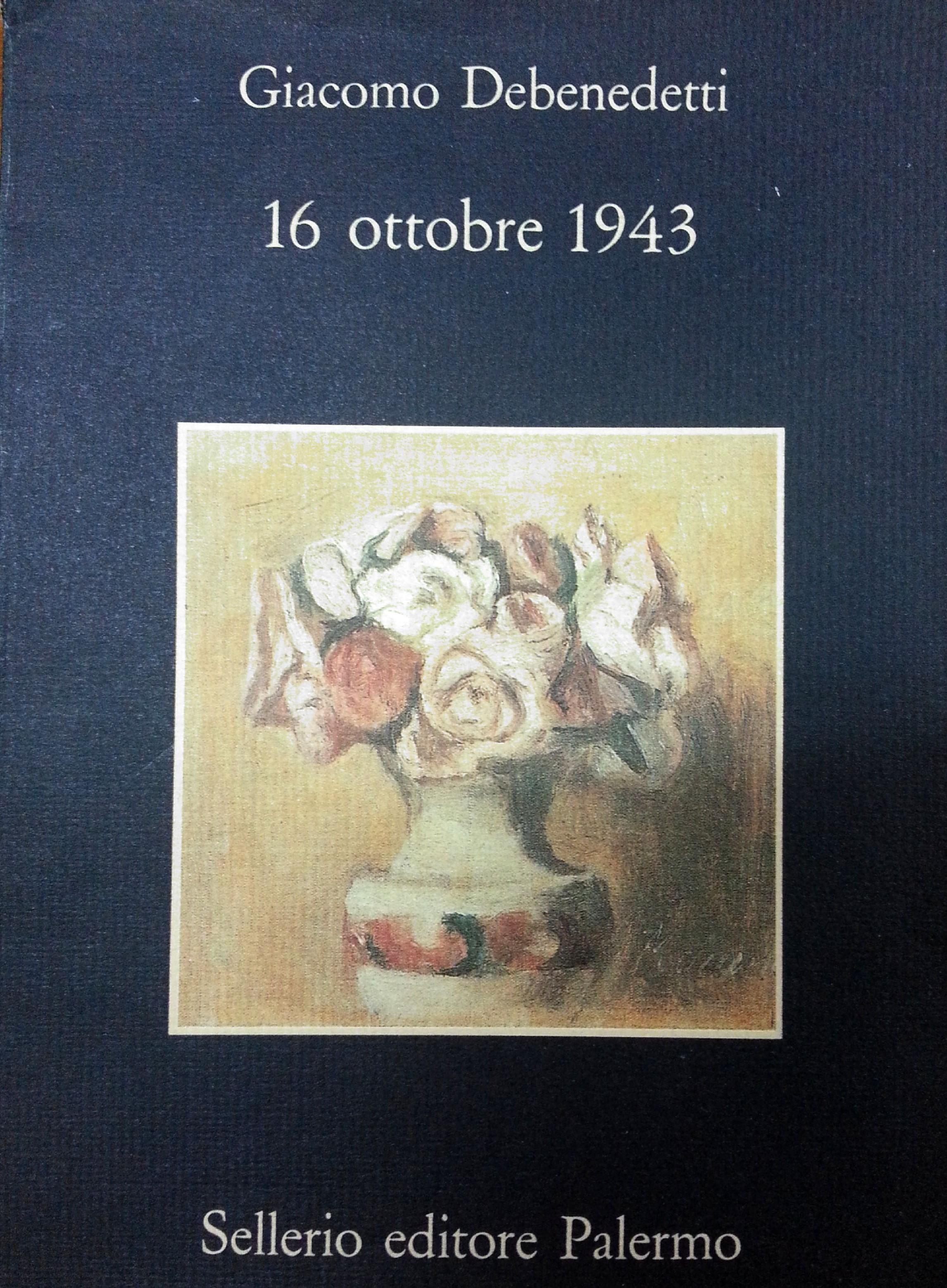 """""""16 ottobre 1943"""" di Giacomo Debenedetti,  Einaudi, 2001, prima edizione 1944."""